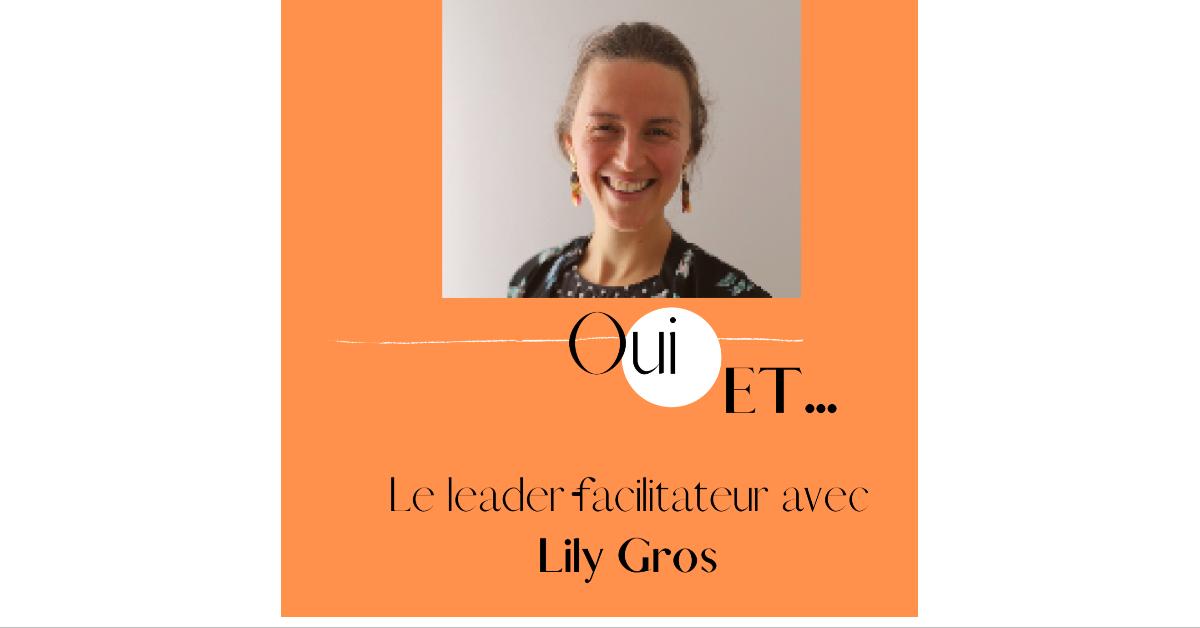 Leader-facilitateur avec Lily Gros
